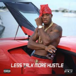 Less Talk More Hustle - Red Cafe