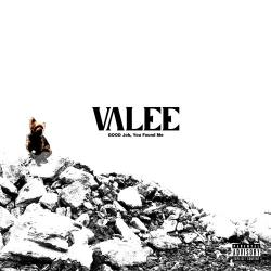 GOOD Job, You Found Me - Valee