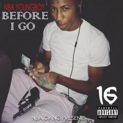 Before I Go - NBA Youngboy