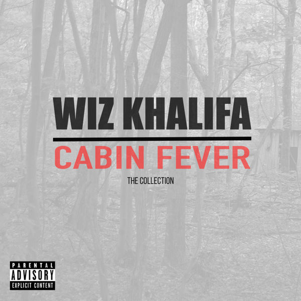 Cabin Fever: The Collection - Wiz Khalifa | MixtapeMonkey.com