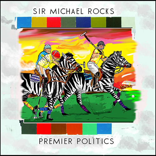 Premier Politics - Sir Michael Rocks | MixtapeMonkey.com