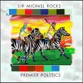 Premier Politics - Sir Michael Rocks
