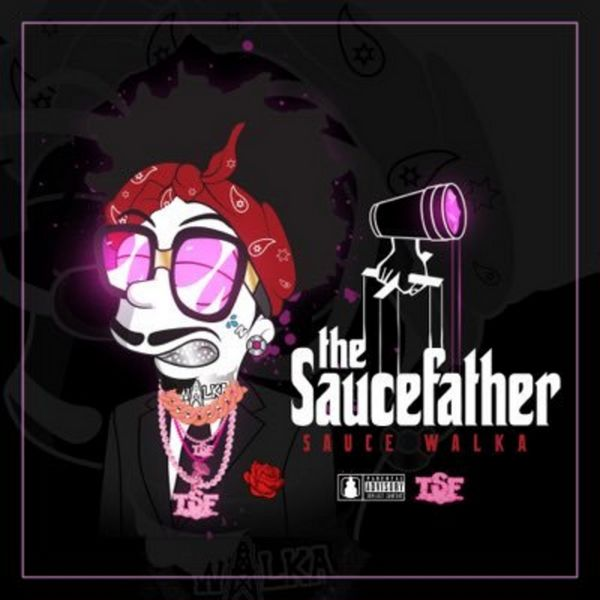 The Saucefather - Sauce Walka | MixtapeMonkey.com