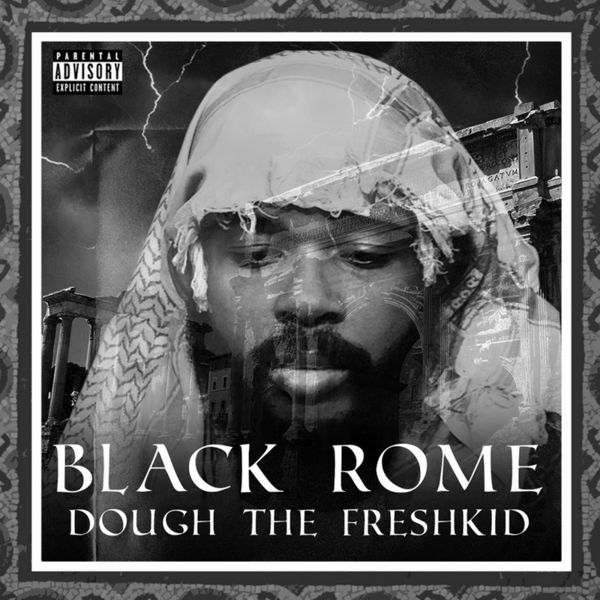 Black Rome - Dough the Freshkid | MixtapeMonkey.com