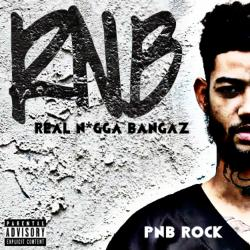 Real N*gga Bangaz - PnB Rock