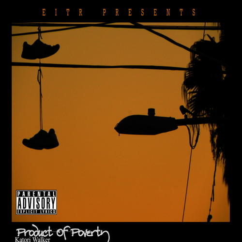 Product Of Poverty - Katori Walker | MixtapeMonkey.com