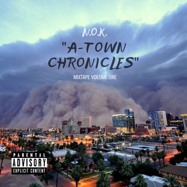 A-Town Chronicles - N.O.K. | MixtapeMonkey.com
