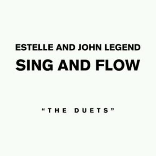 Sing And Flow: The Duets - Estelle & John Legend | MixtapeMonkey.com