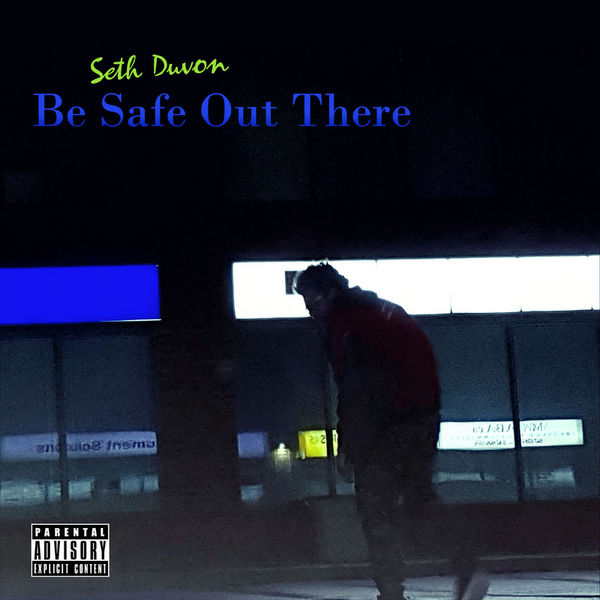 Be Safe Out There - Seth Duvon | MixtapeMonkey.com