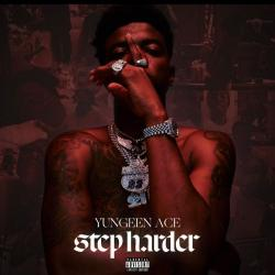 Step Harder - Yungeen Ace
