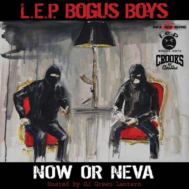 Now Or Neva - L.E.P. Bogus Boys | MixtapeMonkey.com