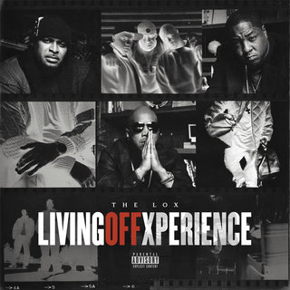 Living Off Xperience - The LOX | MixtapeMonkey.com