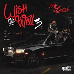 Wish Me Well 3: Me Against The World - YFN Lucci