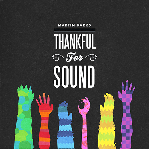 Thankful for Sound - Martin Parks | MixtapeMonkey.com