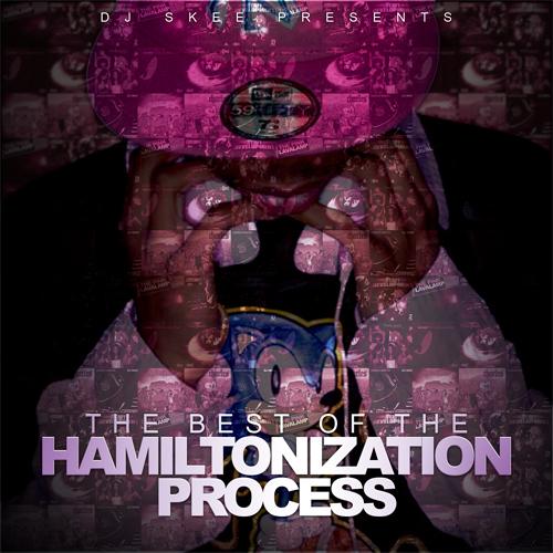 The Best Of The Hamiltonization Process - Charles Hamilton | MixtapeMonkey.com