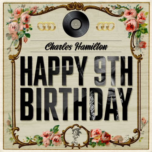 Charles Hamilton - Happy 9th Birthday