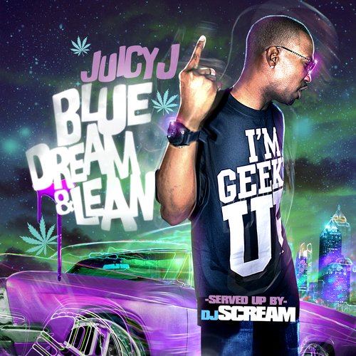 Blue Dream & Lean - Juicy J | MixtapeMonkey.com