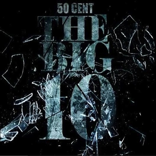 The Big 10 - 50 Cent | MixtapeMonkey.com