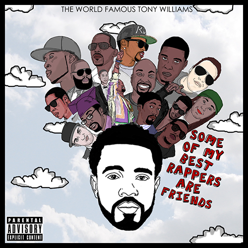 Some Of My Best Rappers Are Friends - Tony Williams | MixtapeMonkey.com