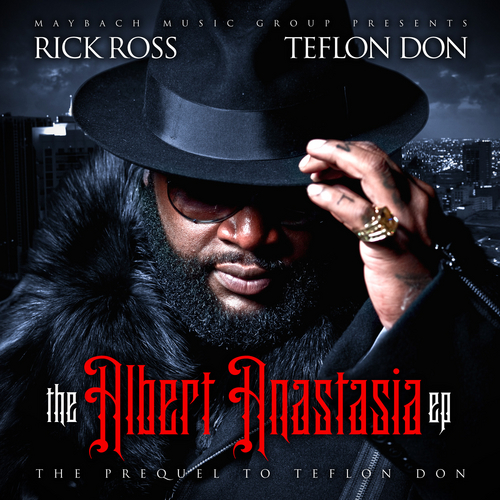 The Albert Anastasia EP - Rick Ross | MixtapeMonkey.com