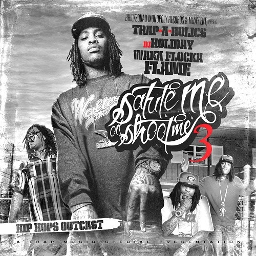 Salute Me Or Shoot Me 3 - Waka Flocka | MixtapeMonkey.com