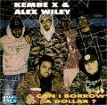 Can I Borrow A Dollar? - Kembe X & Alex Wiley