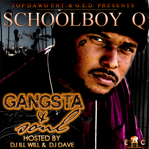 Gangsta & Soul - Schoolboy Q | MixtapeMonkey.com