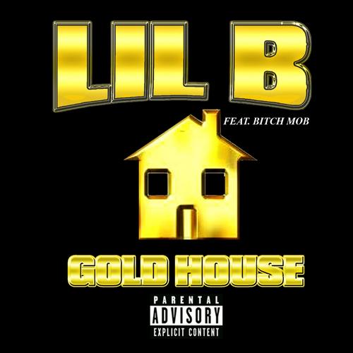 "Gold House - Lil B ""The Based God"" | MixtapeMonkey.com"