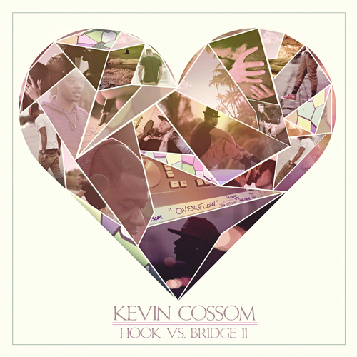Hook Vs. Bridge 2 - Kevin Cossom | MixtapeMonkey.com