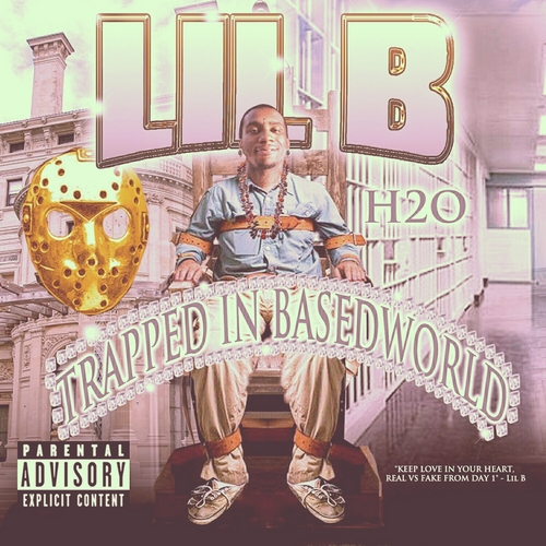 "Trapped In Basedworld - Lil B ""The Based God"" 