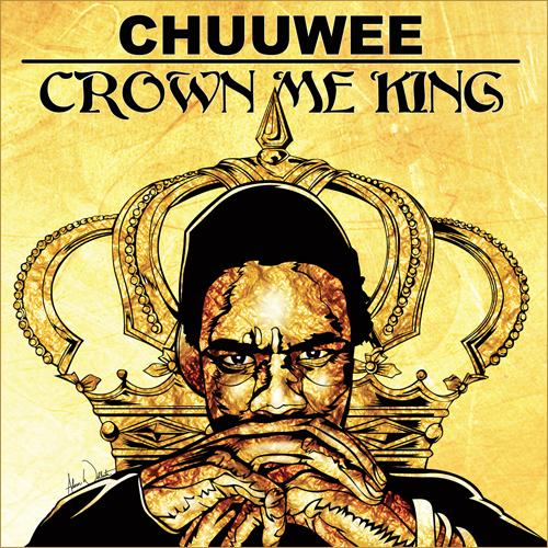 Crown Me King - Chuuwee | MixtapeMonkey.com