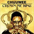 Crown Me King - Chuuwee