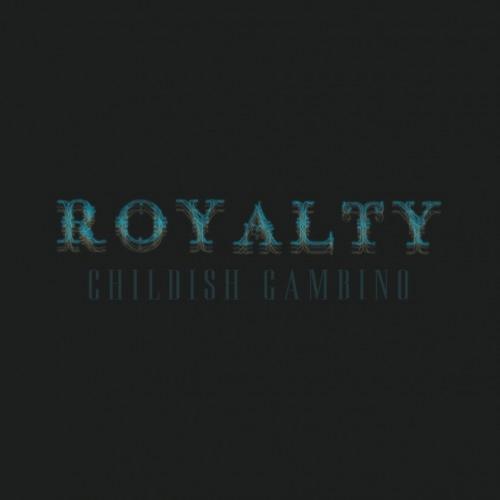 Royalty - Childish Gambino | MixtapeMonkey.com