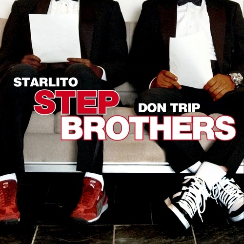Step Brothers - Don Trip & Starlito | MixtapeMonkey.com
