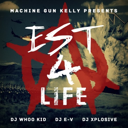 EST 4 Life - Machine Gun Kelly | MixtapeMonkey.com