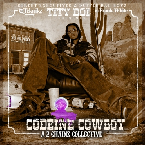 Cover 2 Chainz - Codeine Cowboy (A 2 Chainz Collective)