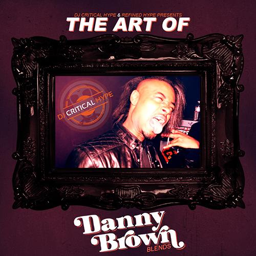 The Art Of Danny Brown Blends - Danny Brown | MixtapeMonkey.com