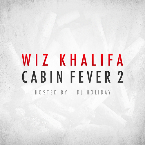 Cabin Fever 2 - Wiz Khalifa | MixtapeMonkey.com