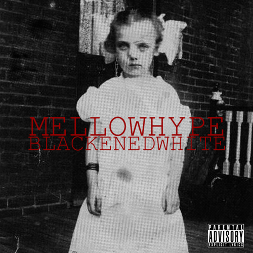 Blackenedwhite - MellowHype | MixtapeMonkey.com