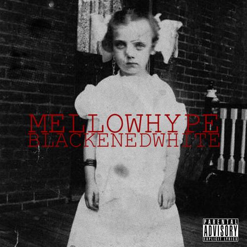 Blackenedwhite - MellowHype | MixtapeMonkey.com