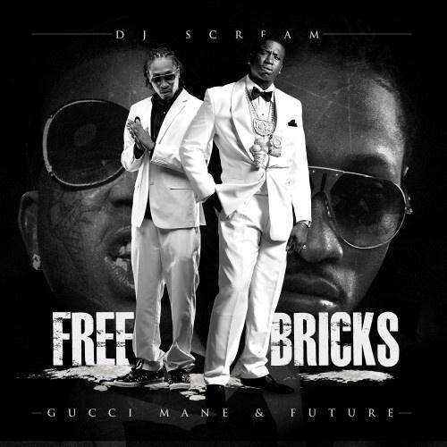 Gucci mane & future free bricks (hosted by dj scream).