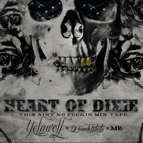 Heart Of Dixie - Yelawolf & M16 | MixtapeMonkey.com
