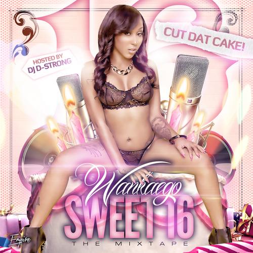 Sweet 16 - Wankaego | MixtapeMonkey.com