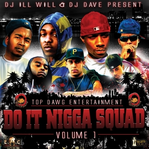 Do It Nigga Squad - Top Dawg Entertainment | MixtapeMonkey.com