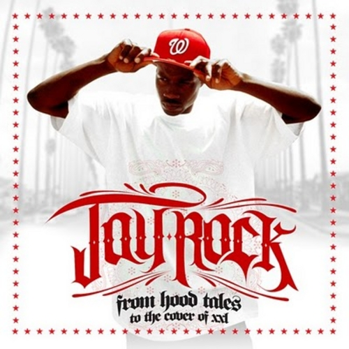 From Hood Tales To The Cover Of XXL - Jay Rock | MixtapeMonkey.com