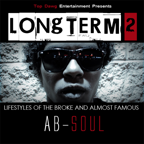 Longterm 2: Lifestyles Of The Broke & Almost Famous - Ab-Soul | MixtapeMonkey.com