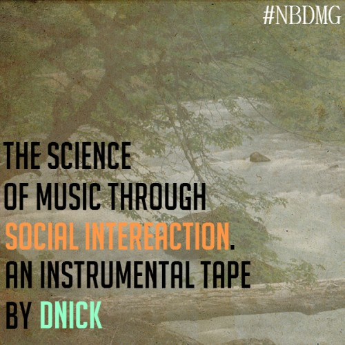 The Science of Music Through Social Interaction - DNick | MixtapeMonkey.com
