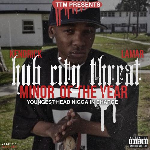 MixtapeMonkey | Kendrick Lamar - Hub City Threat: Minor Of The Year