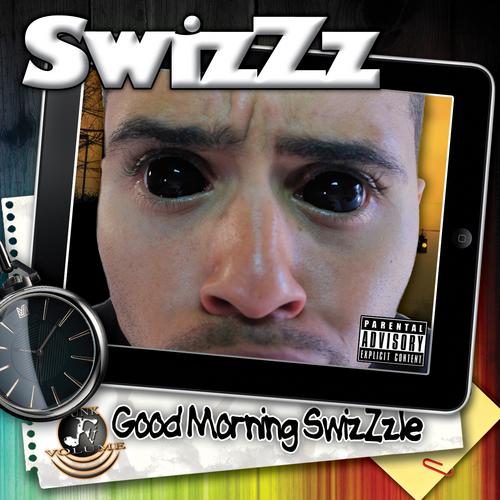 Good Morning SwizZzle - SwizZz   MixtapeMonkey.com