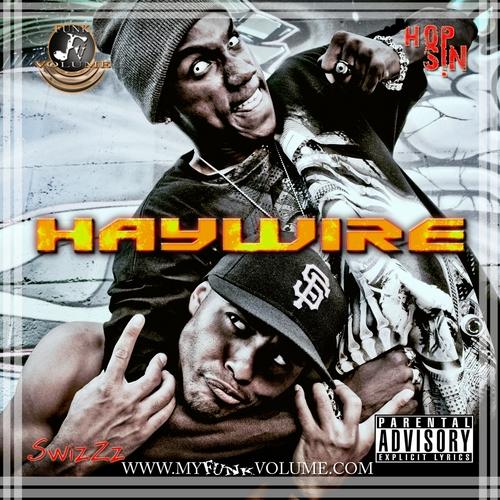 Funk Volume Mixtape: Haywire - SwizZz & Hopsin  | MixtapeMonkey.com